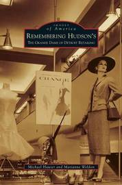 Remembering Hudson's by Michael Hauser
