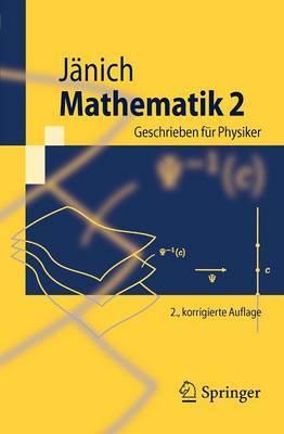 Mathematik 2: Geschrieben Fur Physiker by Klaus Janich