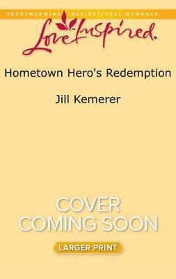 Hometown Hero's Redemption by Jill Kemerer image