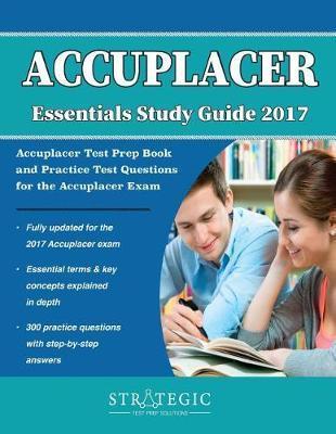 Accuplacer Essentials Study Guide 2017 | Strategic Test Prep