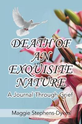 Death of an Exquisite Nature by Maggie Stephens-Dykes