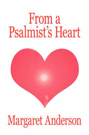 From a Psalmist's Heart by Margaret Anderson image