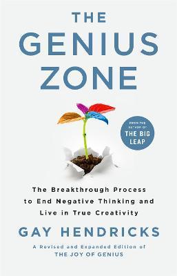 The Genius Zone by Gay Hendricks