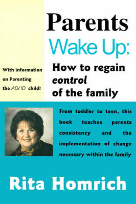 Parents Wake Up:: How to Regain Control of the Family by Rita Homrich image