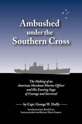 Ambushed Under the Southern Cross by Capt. George W. Duffy image