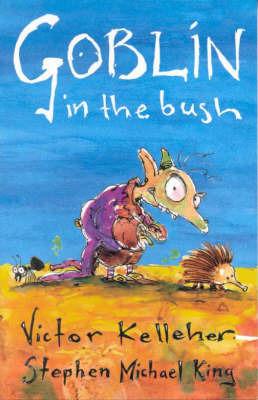 Goblin in the Bush by Victor Kelleher
