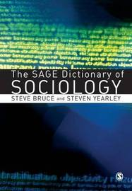 The SAGE Dictionary of Sociology by Steve Bruce