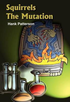 Squirrels the Mutation by Hank Patterson
