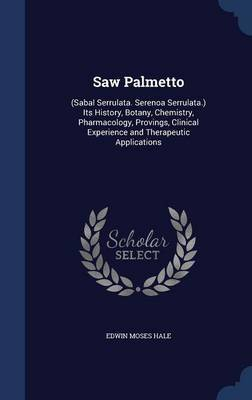 Saw Palmetto by Edwin Moses Hale