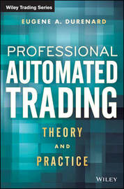 Professional Automated Trading by Eugene A. Durenard image