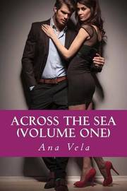 Across the Sea (Volume One) by Ana Vela image