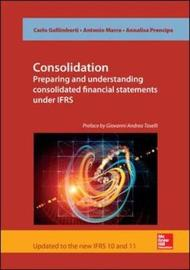 Consolidation. Preparing and Understanding Consolidated Financial Statements under IFRS by Carlo Maria Gallimberti