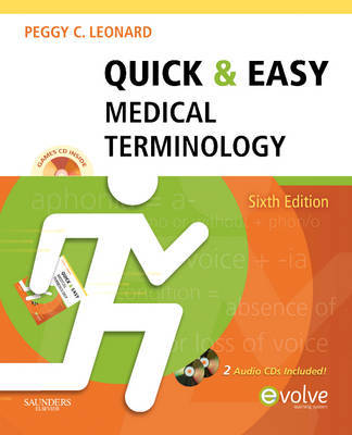 Quick and Easy Medical Terminology by Peggy C Leonard