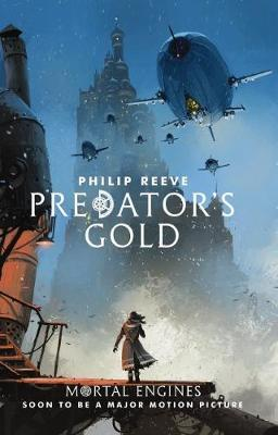 Mortal Engines #2: Predator's Gold by Philip Reeve image