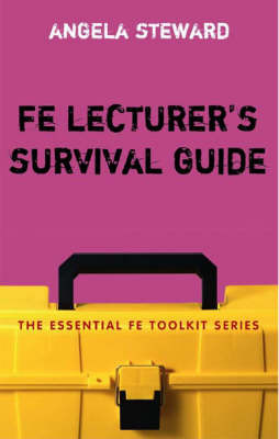 FE Lecturer's Survival Guide by Angela Steward image