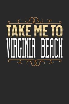 Take Me To Virginia Beach by Maximus Designs