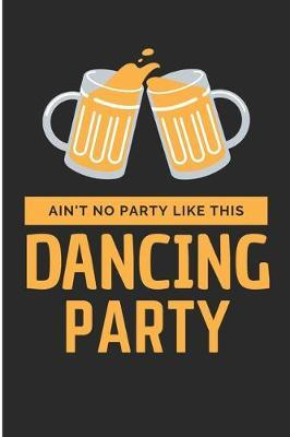 Ain't No Party Like This Dancing Party by Debby Prints