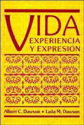Vida Experiencia Y Expresion by Albert C. Dawson