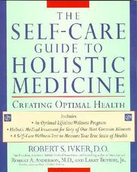 The Self-care Guide to Holistic Medicine: Creating Optimal Health by Robert S. Ivker image