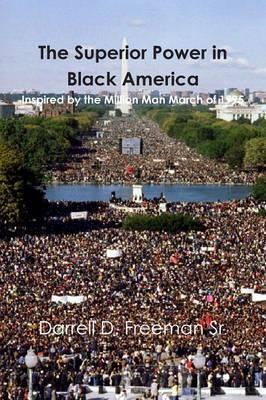 The Superior Power in Black America by Darrell Daro Freeman