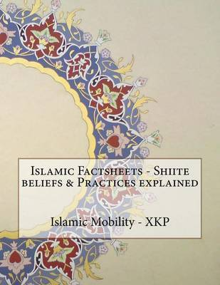 Islamic Factsheets - Shiite Beliefs & Practices Explained by Islamic Mobility Xkp image