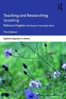 Teaching and Researching Speaking by Rebecca Hughes image