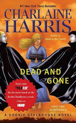 Dead and Gone: Sookie Stackhouse #9 by Charlaine Harris image