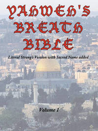 Yahweh's Breath Bible, Volume 1 by Jerry Ayers