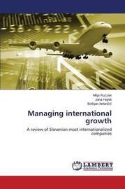 Managing International Growth by Ruzzier Mitja