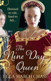 The Nine Day Queen by Ella March Chase