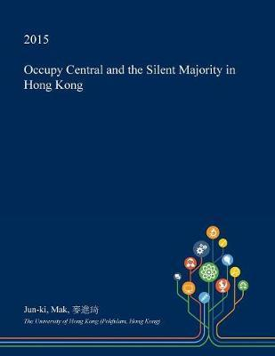 Occupy Central and the Silent Majority in Hong Kong by Jun-Ki Mak
