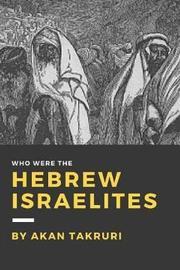 Who were the Hebrew Israelites by Akan Takruri image