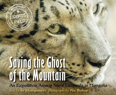Saving the Ghost of the Mountain by Nic Bishop