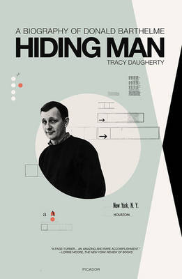 Hiding Man: A Biography of Donald Barthelme by Tracy Daugherty image