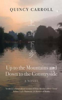 Up to the Mountains and Down to the Countryside by Quincy Carroll