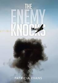 The Enemy Knocks by Patricia Evans