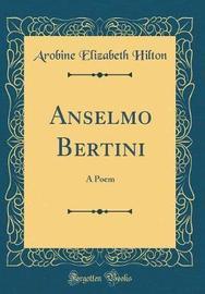Anselmo Bertini by Arobine Elizabeth Hilton image
