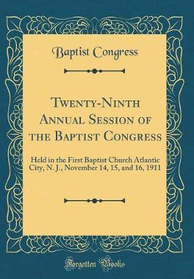 Twenty-Ninth Annual Session of the Baptist Congress by Baptist Congress