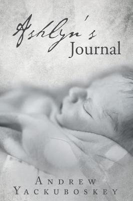 Ashlyn's Journal by Andrew Yackuboskey