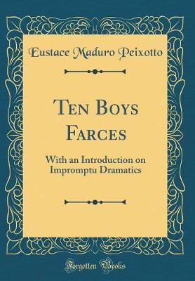 Ten Boys Farces by Eustace Maduro Peixotto