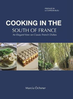Cooking in the South of France by Marcia OEchsner