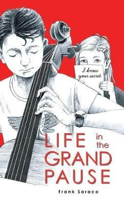 Life in the Grand Pause by Frank Saraco
