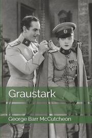 Graustark by George , Barr McCutcheon