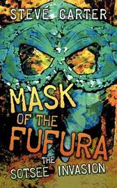 Mask of the Fufura by Steve Carter