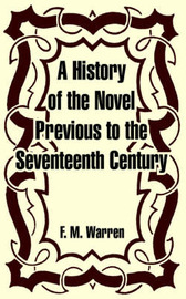 A History of the Novel Previous to the Seventeenth Century by F. M. Warren image