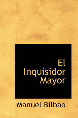 El Inquisidor Mayor by Manuel Bilbao