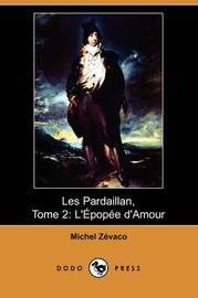 Les Pardaillan, Tome 2: L'Epopee D'Amour (Dodo Press) by Michel Zevaco image