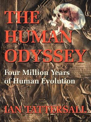 The Human Odyssey by Ian Tattersall