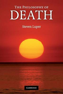 The Philosophy of Death by Steven Luper