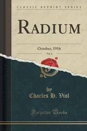 Radium, Vol. 8 by Charles H Viol image